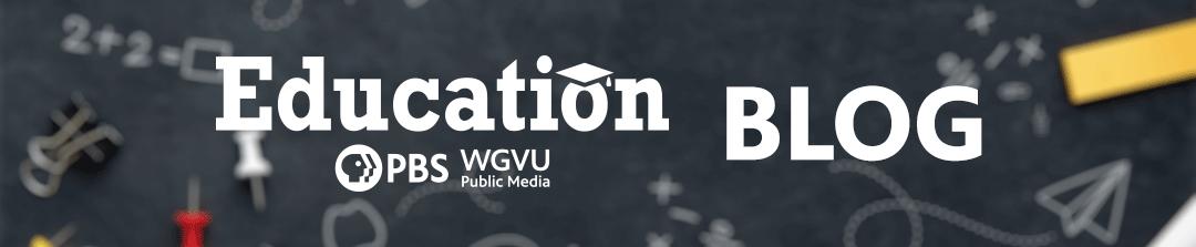 WGVU EDUCATION BLOG