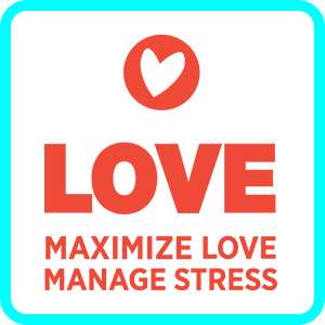 Love Maximize Love Manage Stress