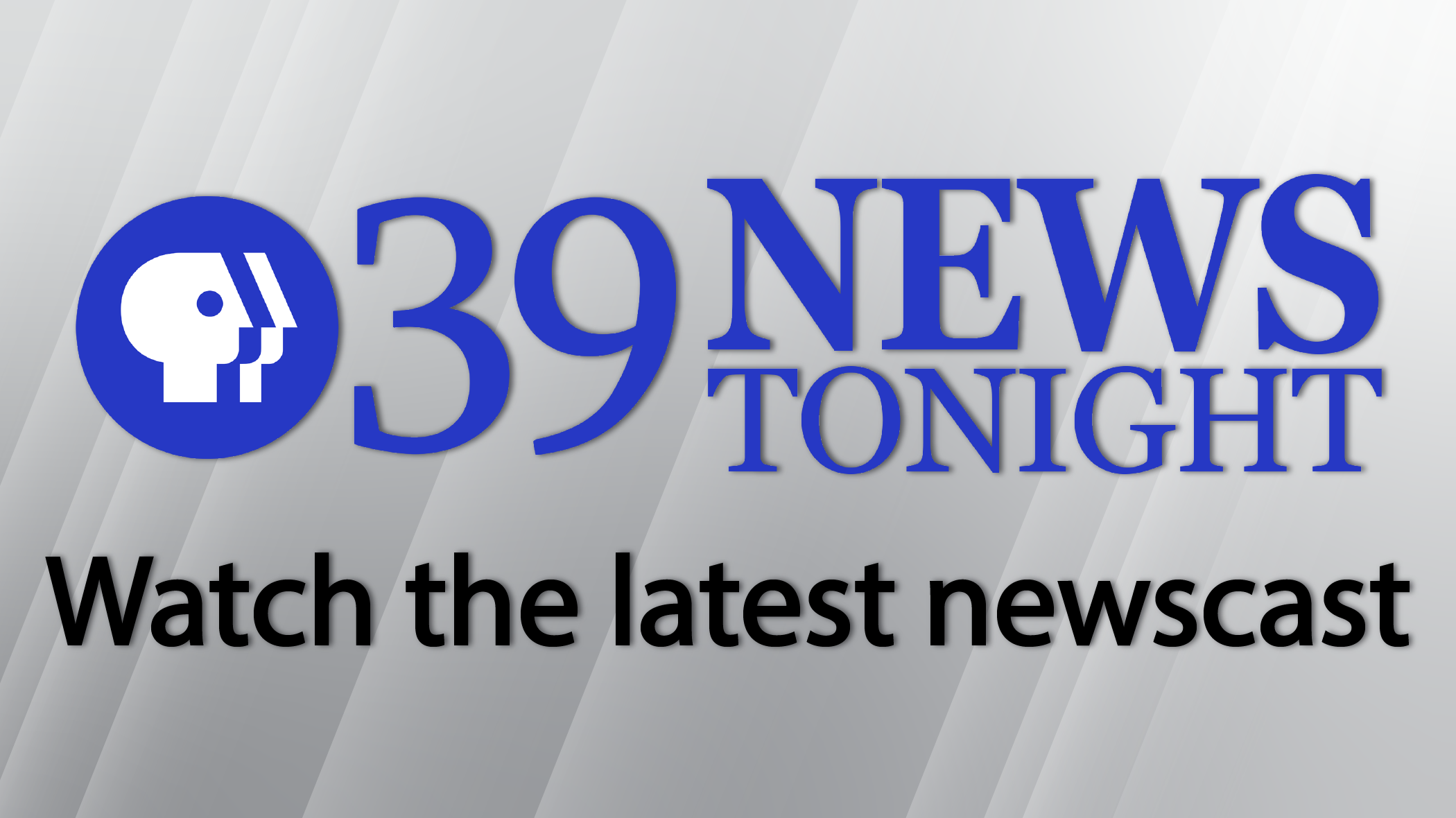 Watch the latest newscast