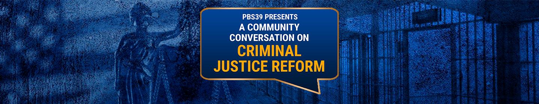 Community Conversation - Criminal Justice Reform