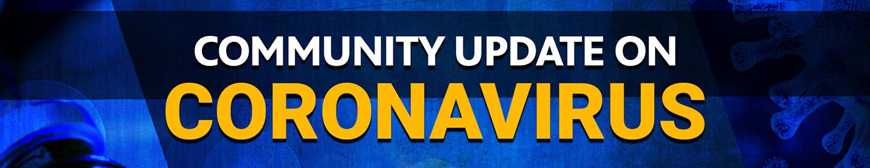Community Update on Coronavirus