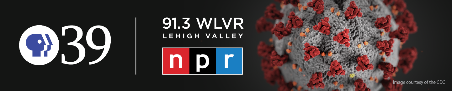 PBS39, 91.3 WLVR - Coronavirus Resources and Reports