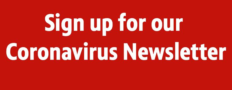 Sign up for our Coronavirus Newsletter