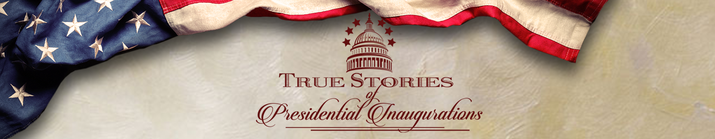True Stories of Presidential Inaugurations
