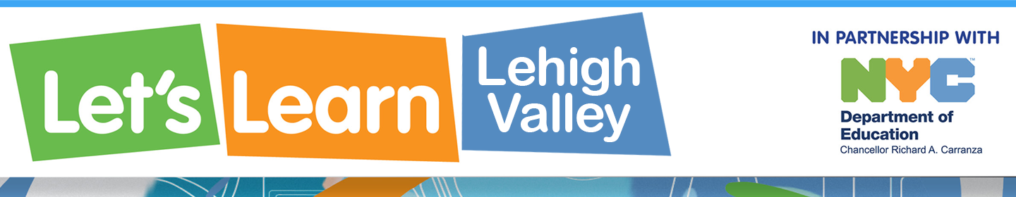 Let's Learn Lehigh Valley on PBS39 - In Partnership with NYC Department of Education