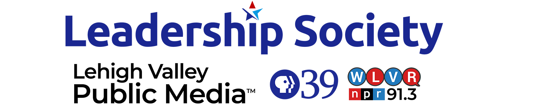 Leadership Society - LVPM, PBS39, WLVR News