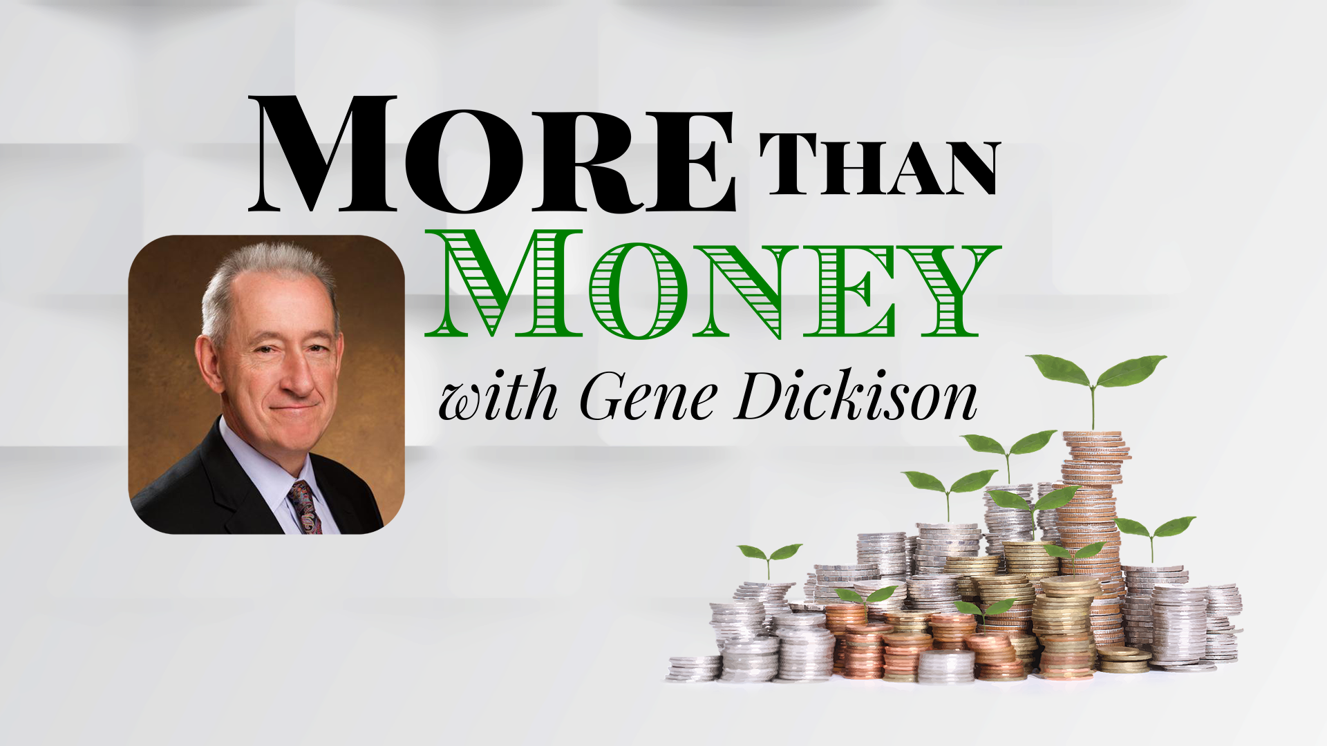 More than Money with Gene Dickison