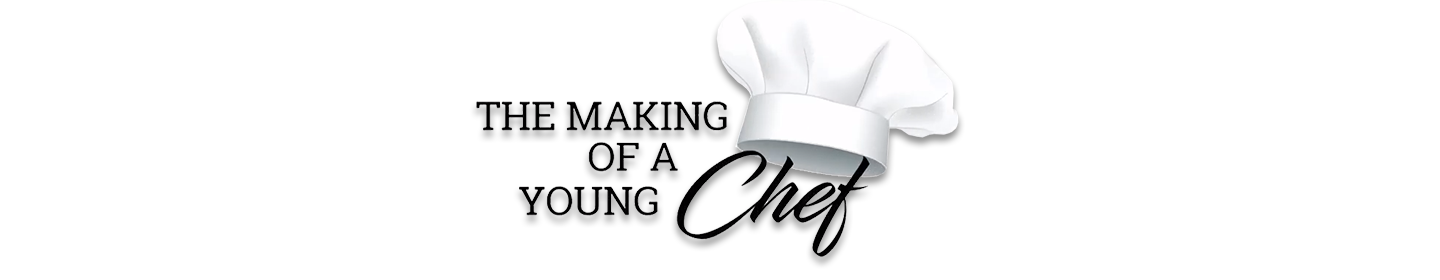 The Making of a Young Chef