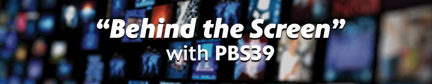 Behind the Screen with PBS39