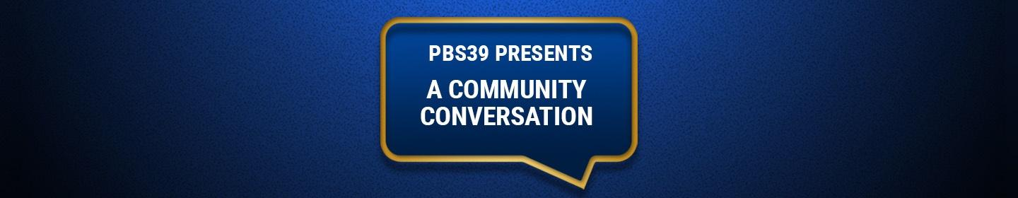 PBS39 Presents A Community Conversation on Vaccines and Communities of Color