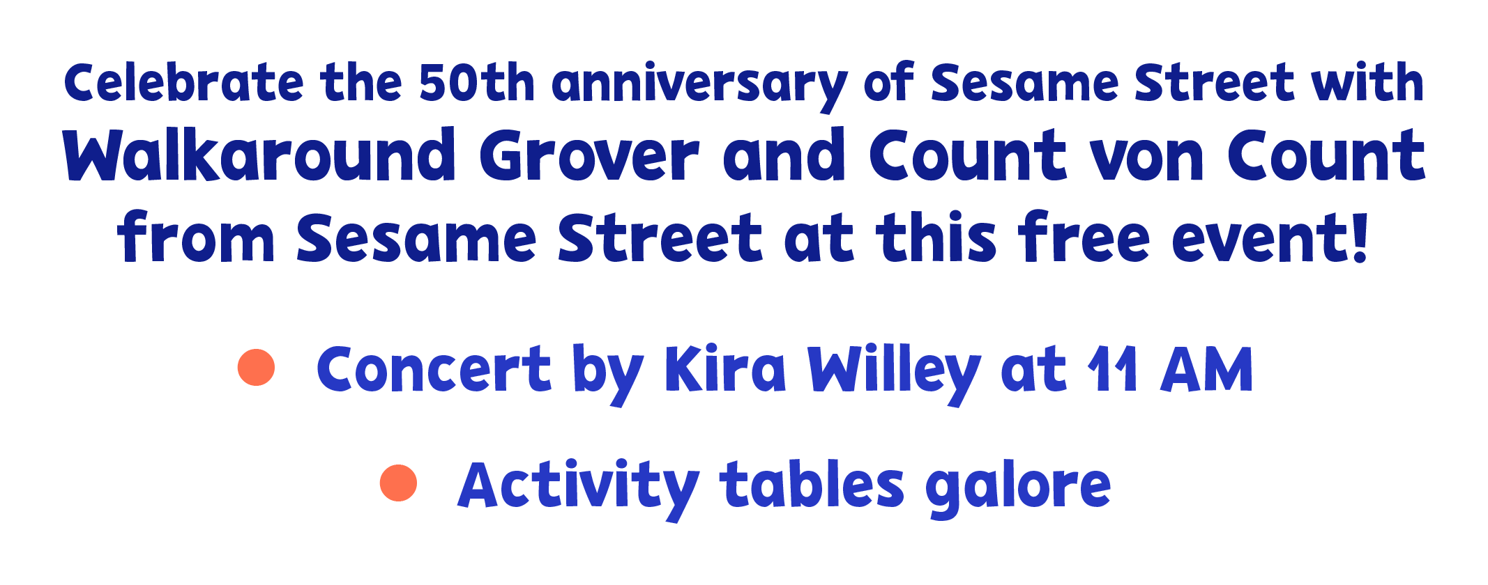 Celebrate the 50th anniversary of Sesame Street with Walkaround Grover and Count von County from Sesame Street at this free event! Concert by Kira Willey at 11AM and activity tables galore!