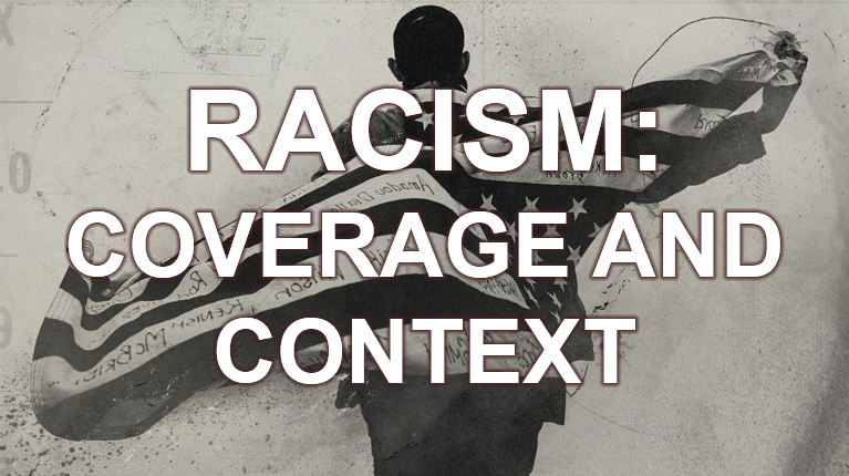 Racism in America: Coverage and Context