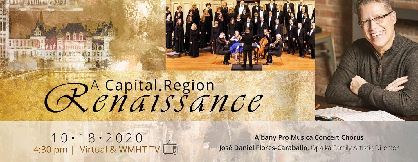 """Promotional image for """"A Capital Region Renaissance"""" featuring the New York State Capitol Building, a choral group dressed in black, and Artistic Director José Daniel Flores-Caraballo."""