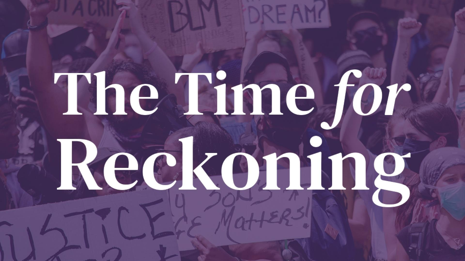 The Time for Reckoning Logo on an image of Black Lives Matter Protestors with a purple transparent overlay