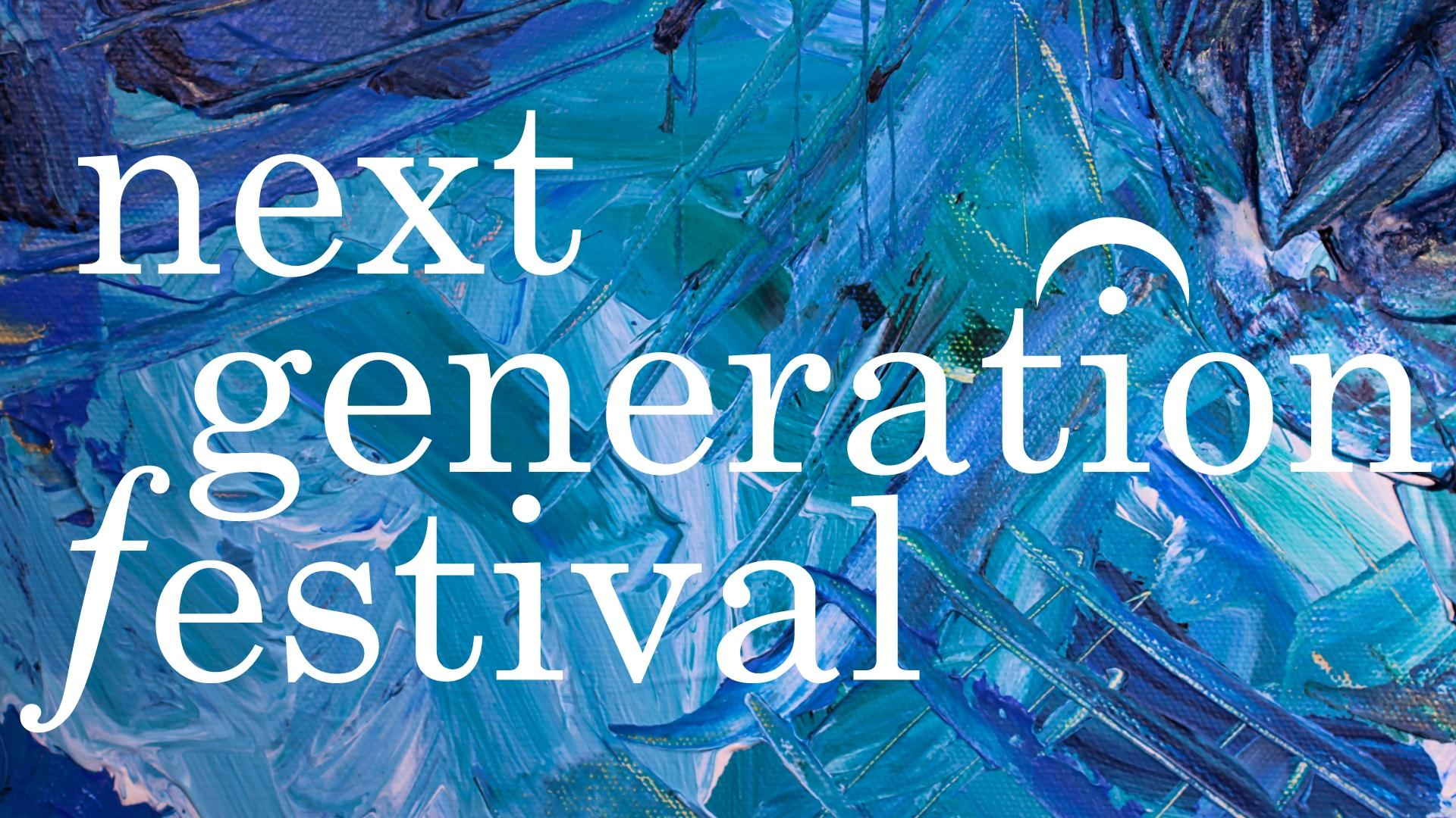 Next Generation Festival logo in white, serif type on a painting-like textured blue and white background.