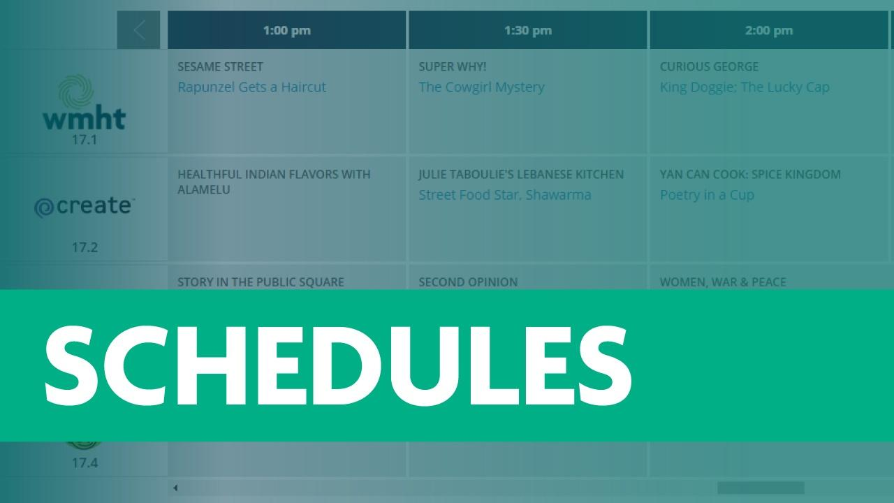 Green banner with the word SCHEDULES on top of an image of WMHT's schedule with a green transparency