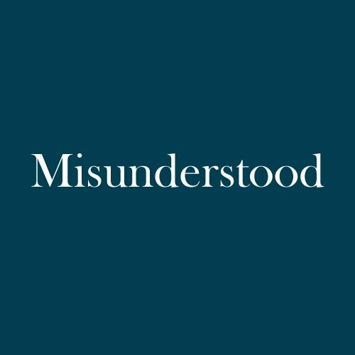 "The word ""misunderstood"" is displayed in white, serif, type on a dark green background."