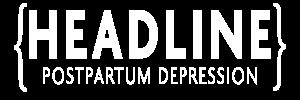 The words Headline and Postpartum Depression in white sans serif font