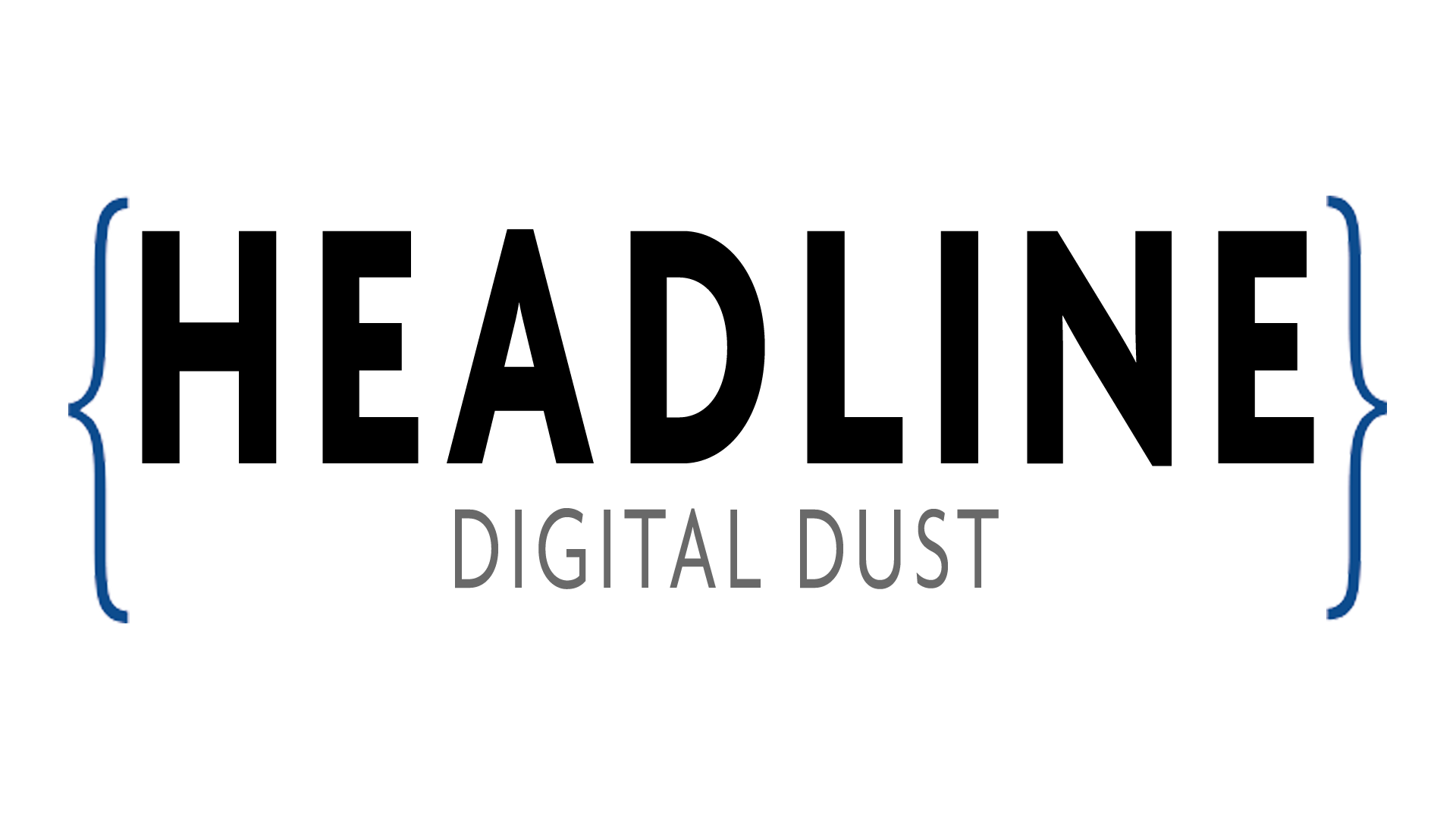 The word HEADLINE in all caps with the words DIGITAL DUST below in all caps