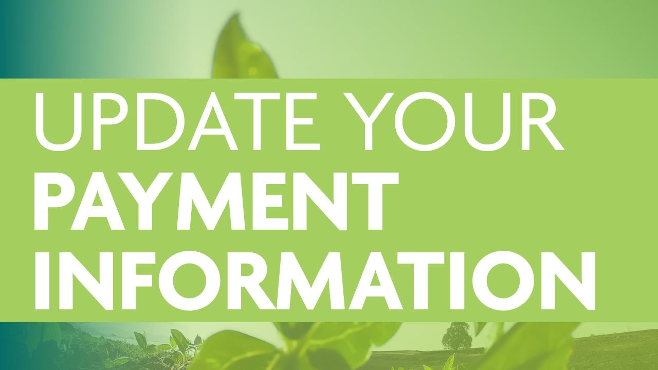 Image of a plant with a green transparent overlay and a lime green banner with the words Update Your Payment Information in a white, sans serif font
