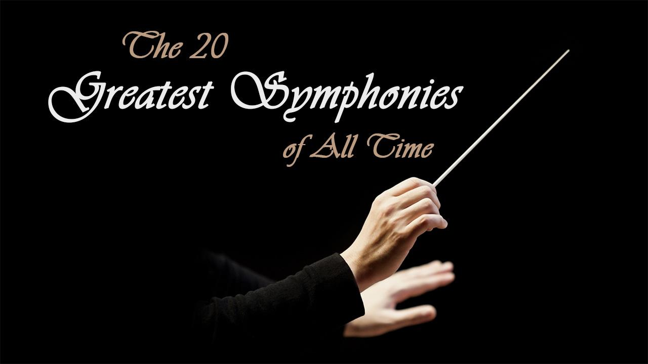 The 20 GREATEST SYMPHONIES of All Time
