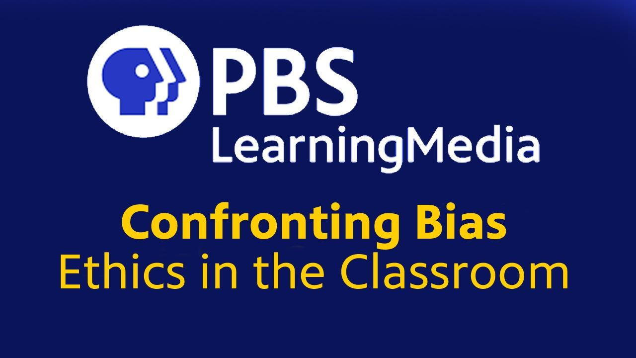 Confronting Bias: Ethics in the Classroom