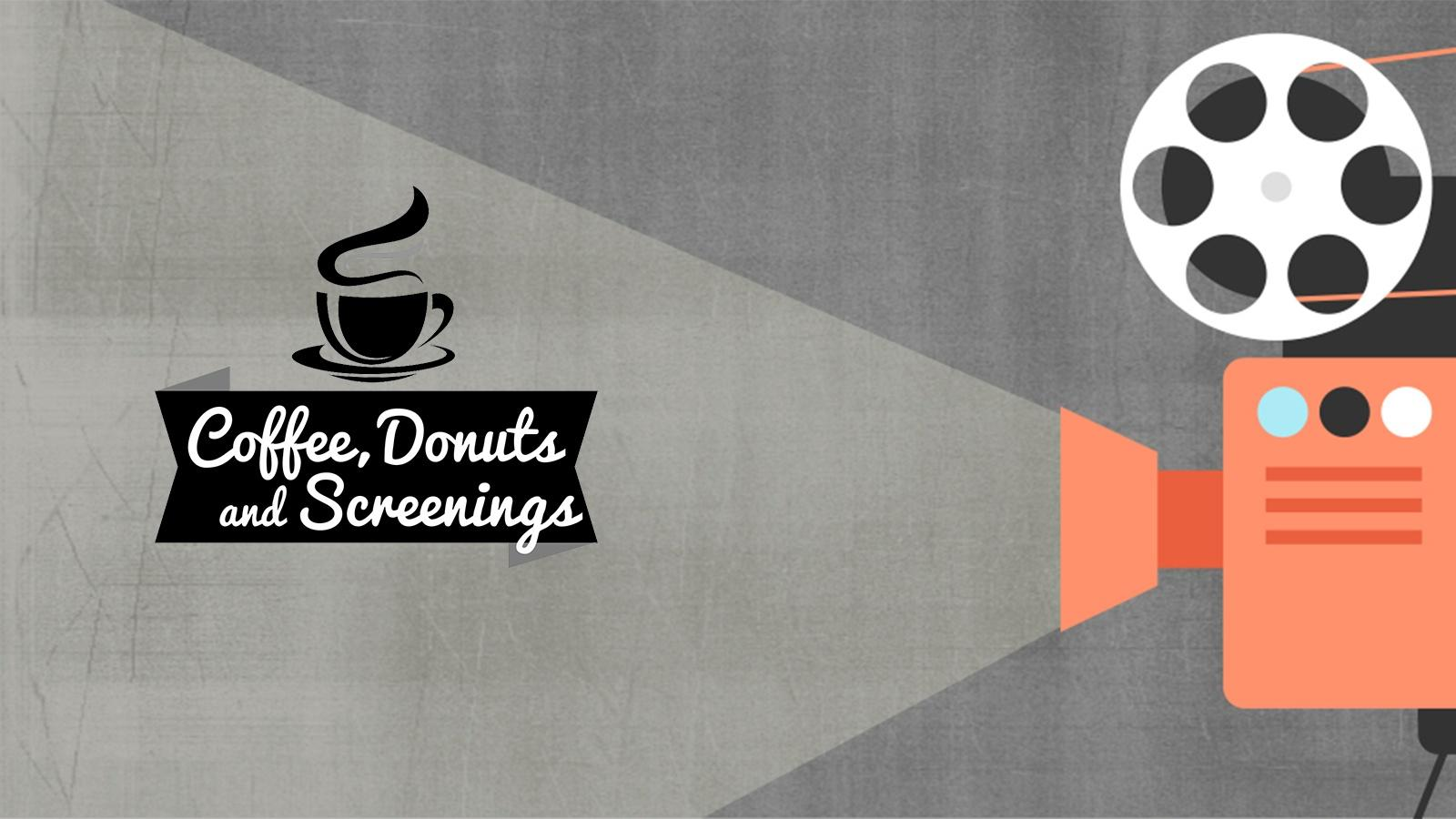 Coffee, Donuts and Schreenings