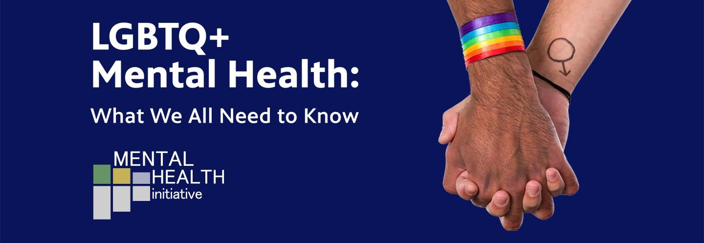 LGBTQ+ Mental Health, What we all need to know.