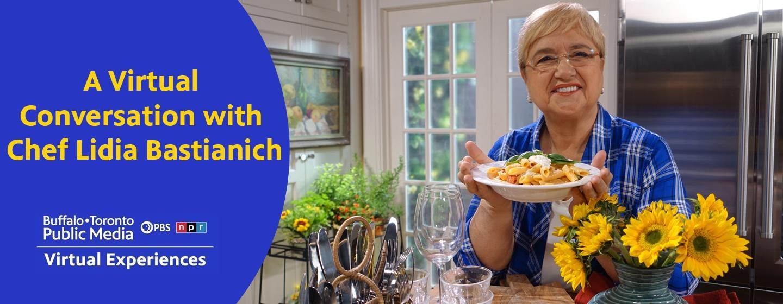 A Virtual Conversation With Lidia Bastianich