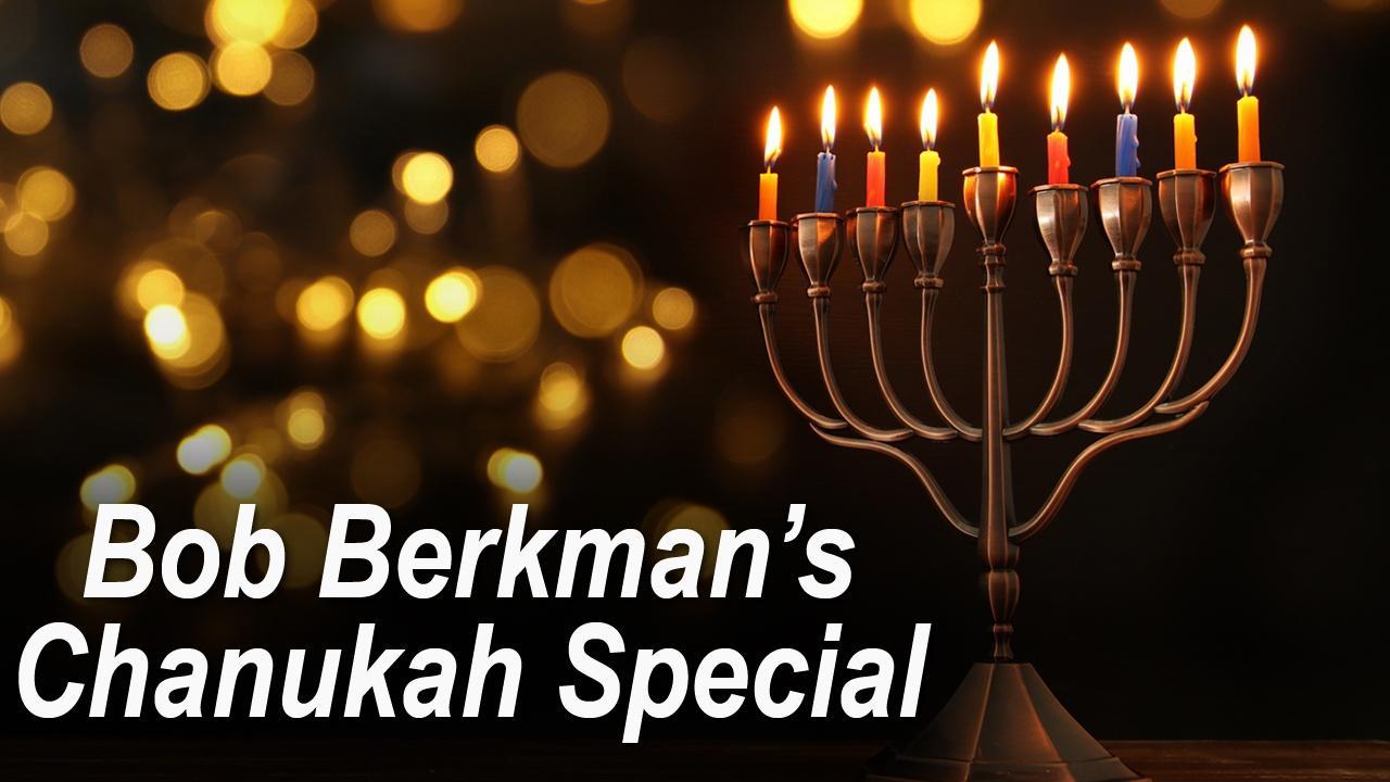 Bob Berchman's Chanukah Special