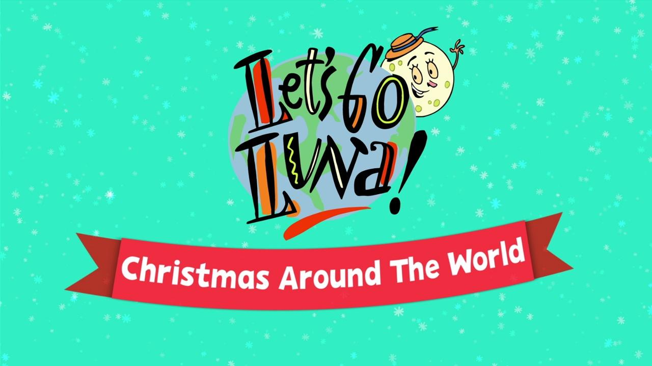 Let's Go Luna Christmas Around the World
