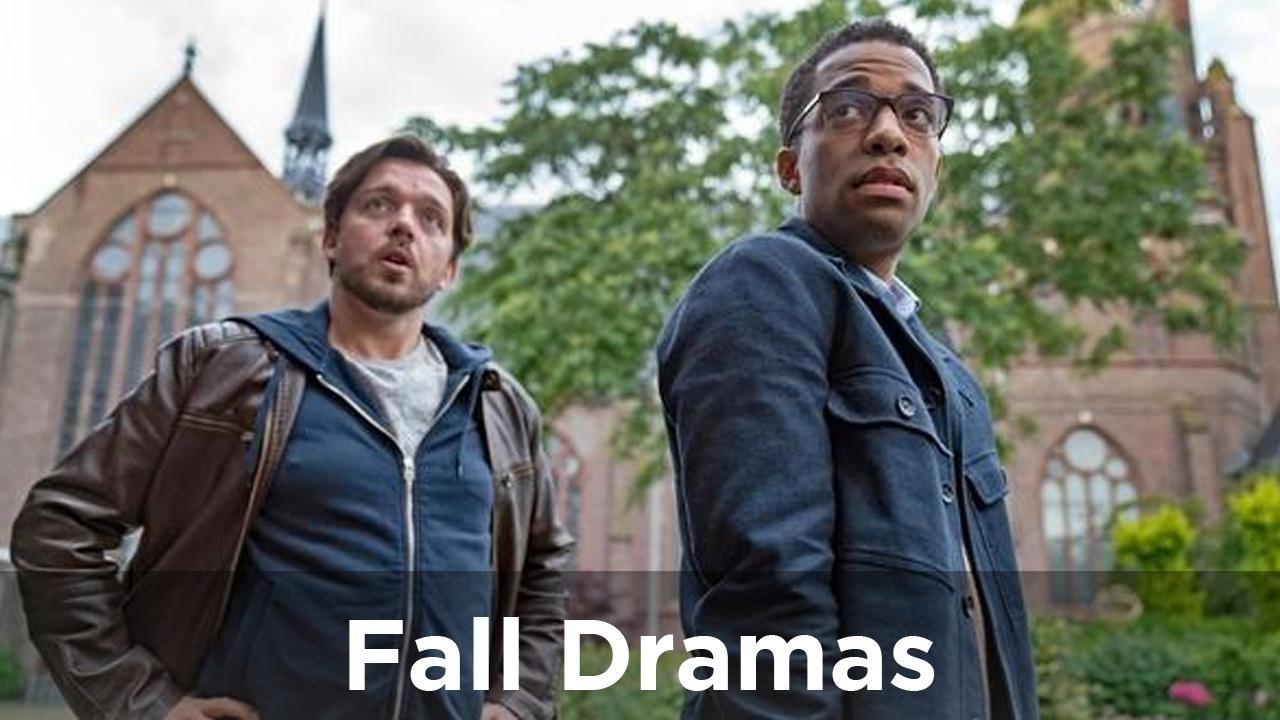 Fall Dramas