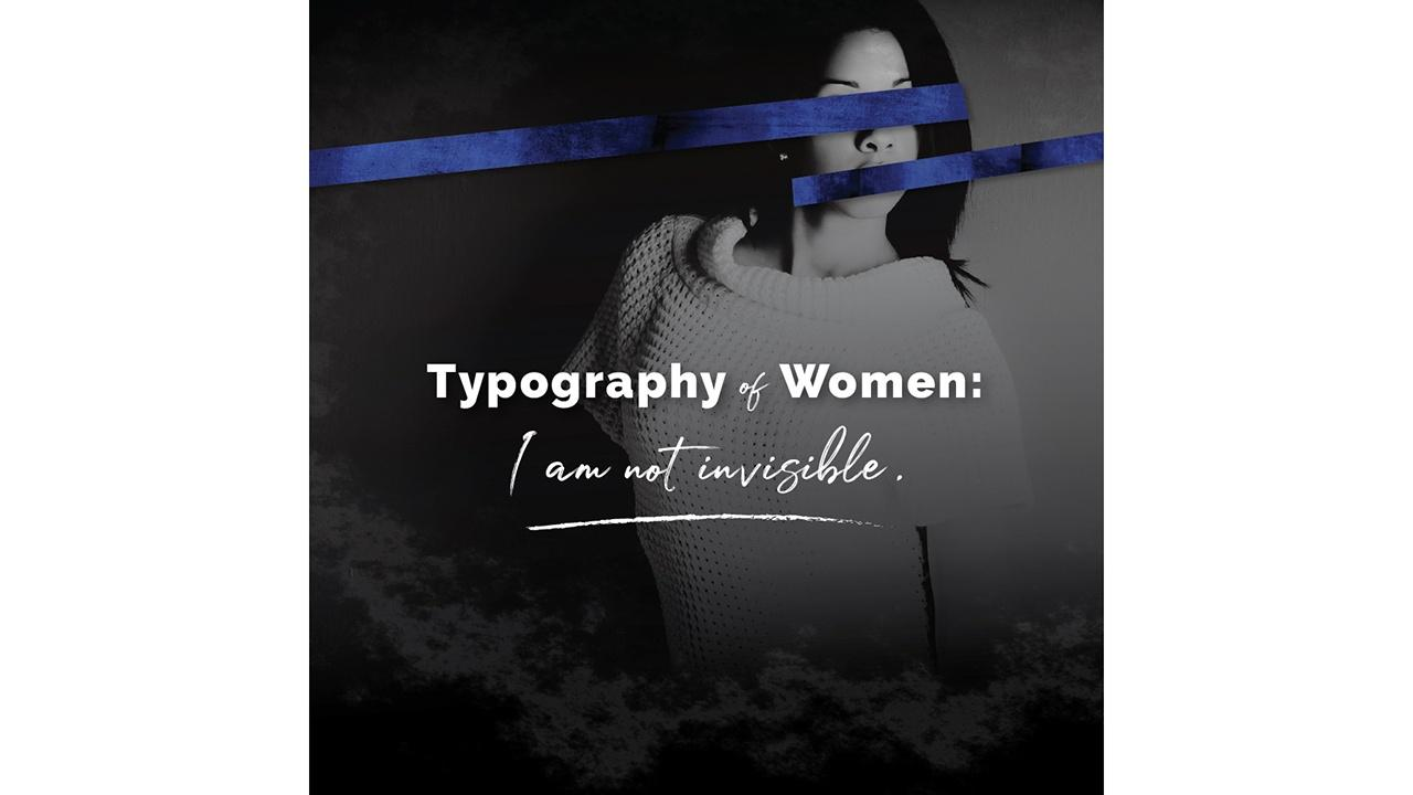 Typography of Women: I Am Not Invisible, No Soy Invisible