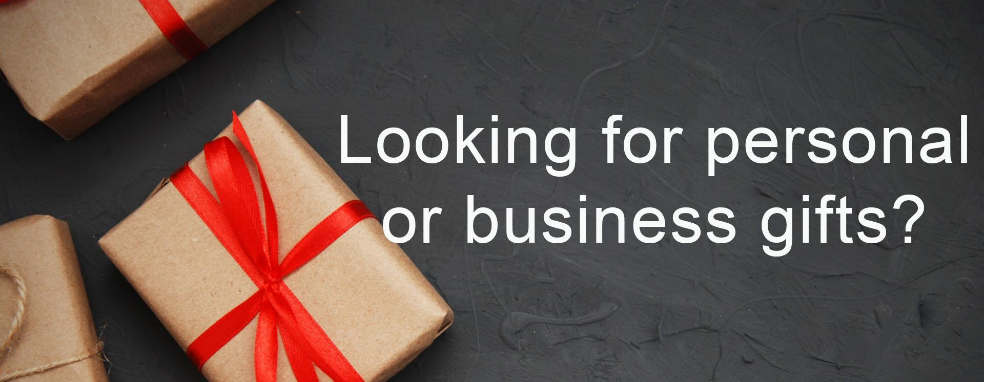 Looking for personal of business gifts?