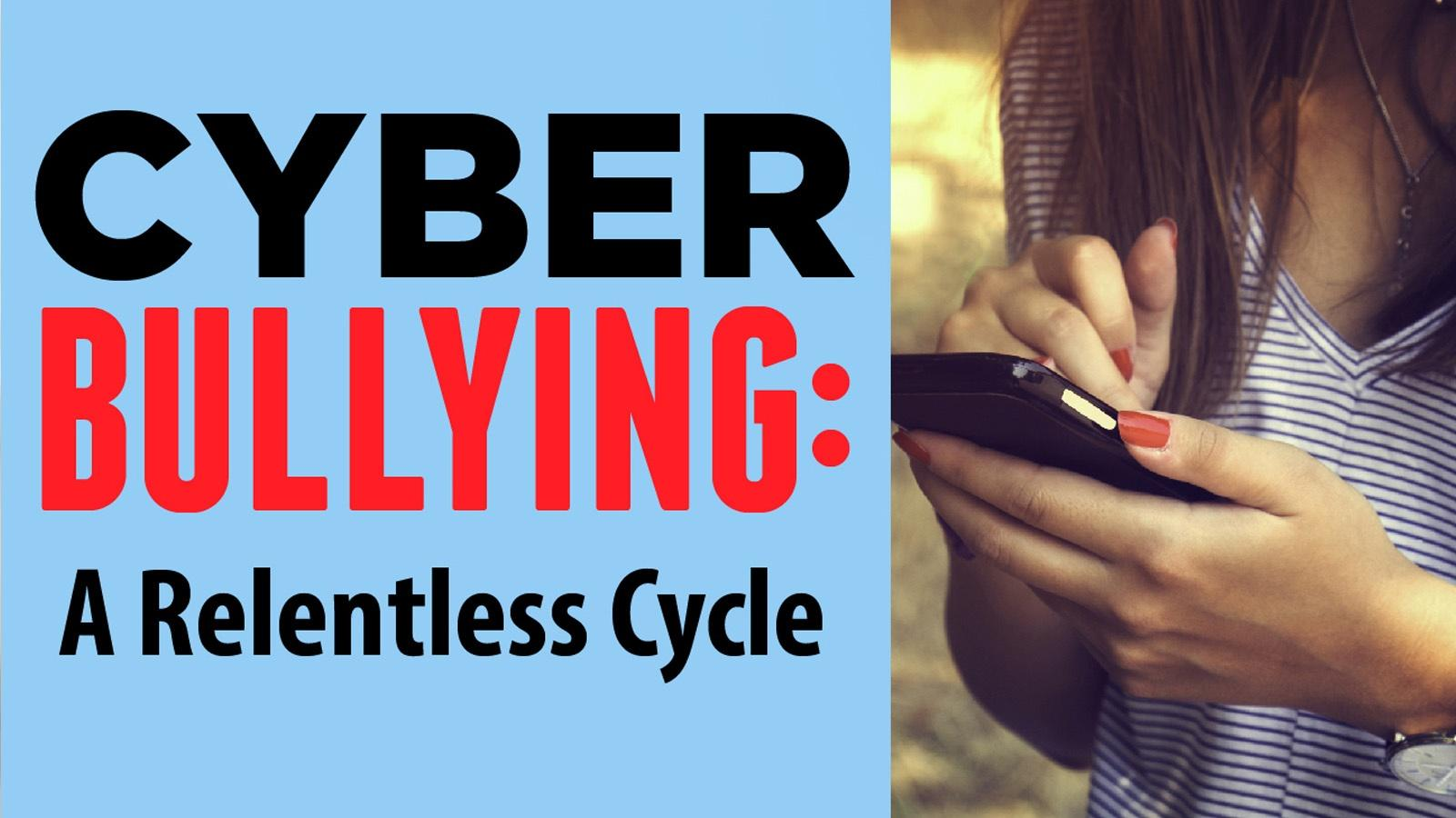 Cyberbullying: A Relentless Cycle
