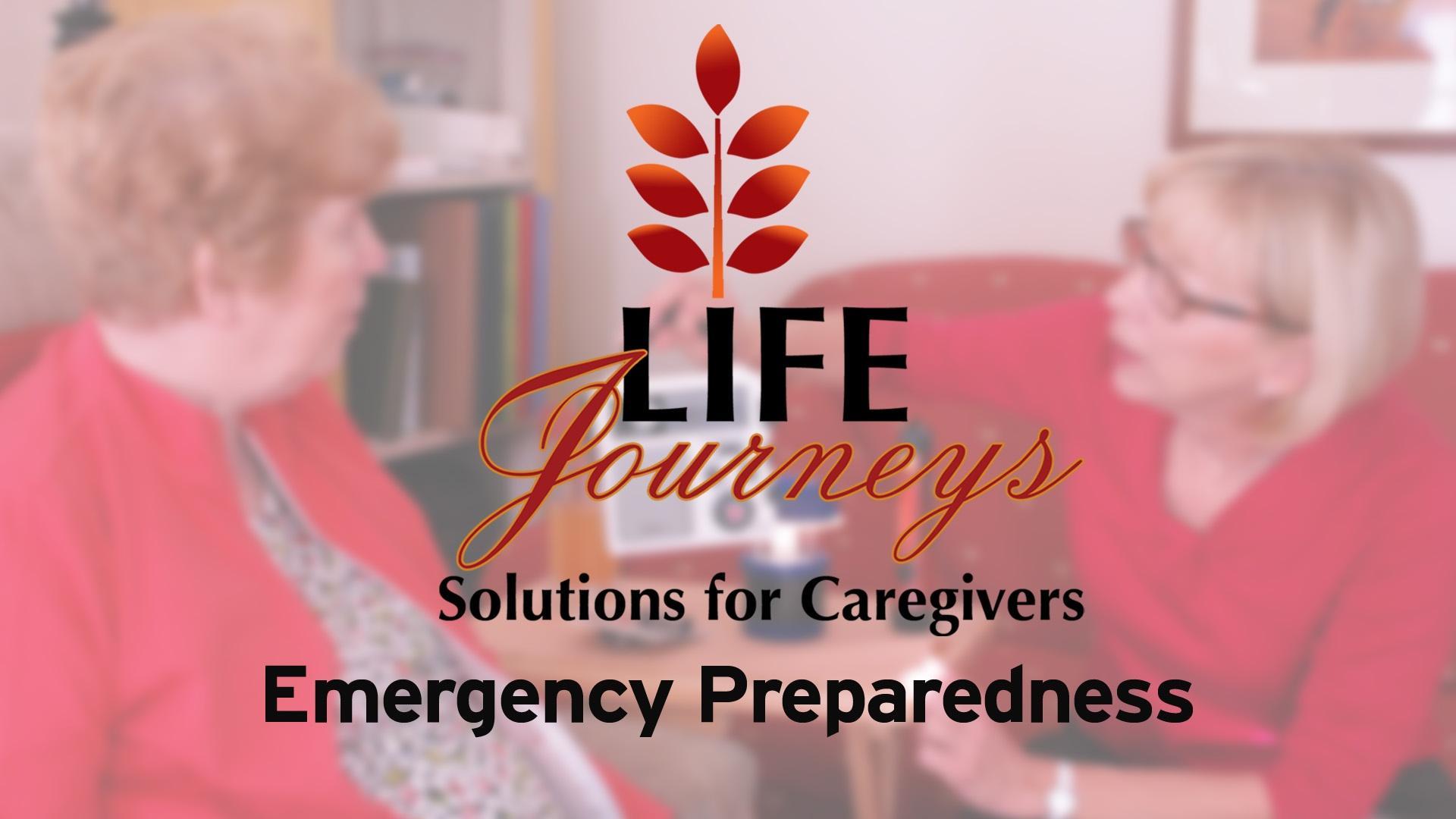 Life Journeys: Emergency Preparedness