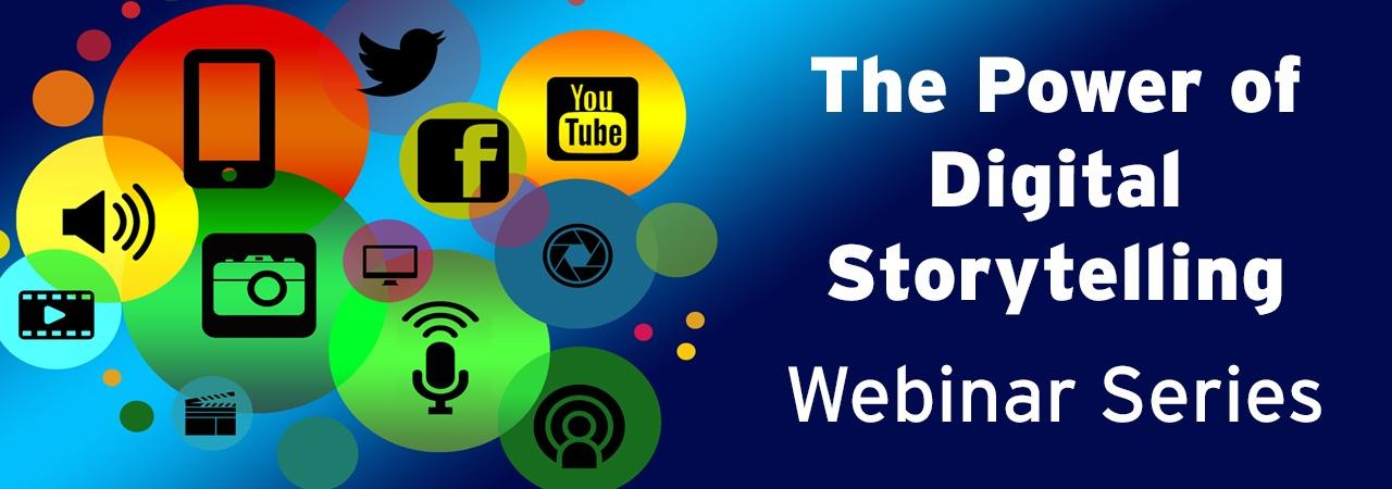 The Power of Digital Storytelling Webinar Series