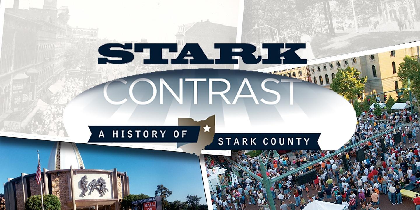 Stark Contrast: A History of Stark County