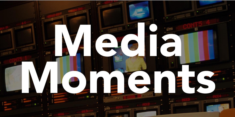 Media Moments