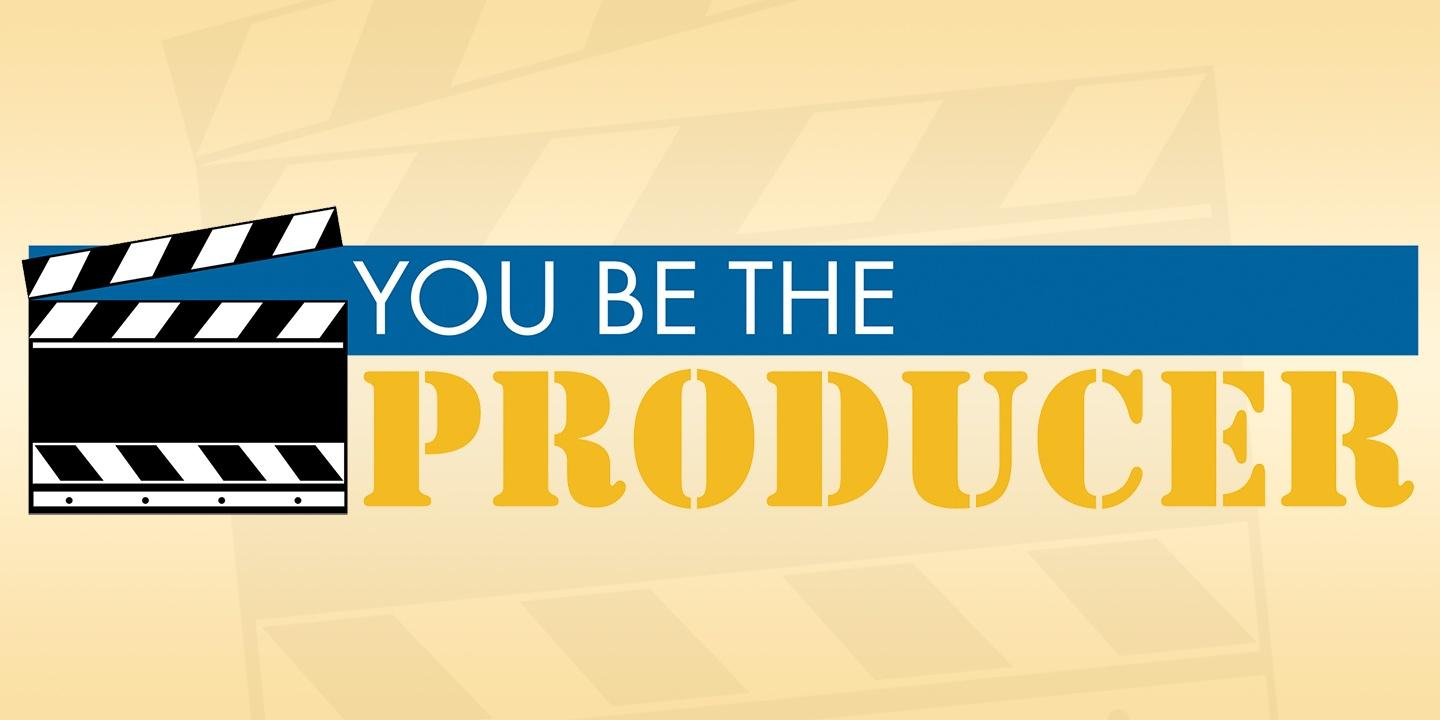 You Be the Producer