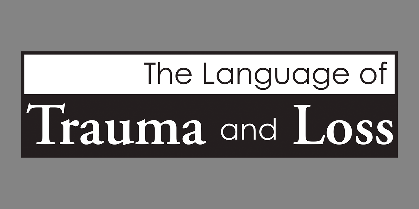The Language of Trauma and Loss