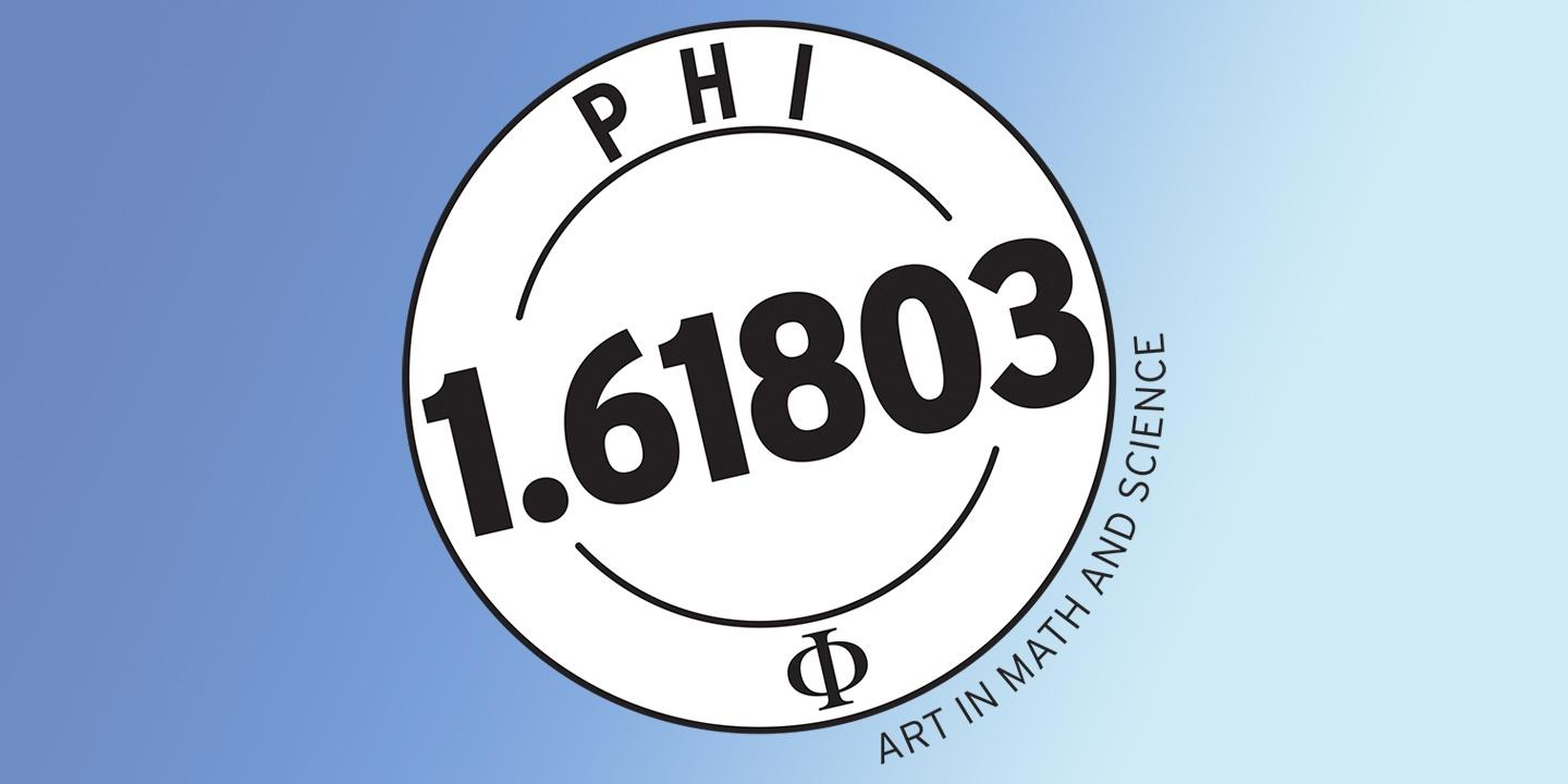 Phi 1.61803: Art in Math and Science