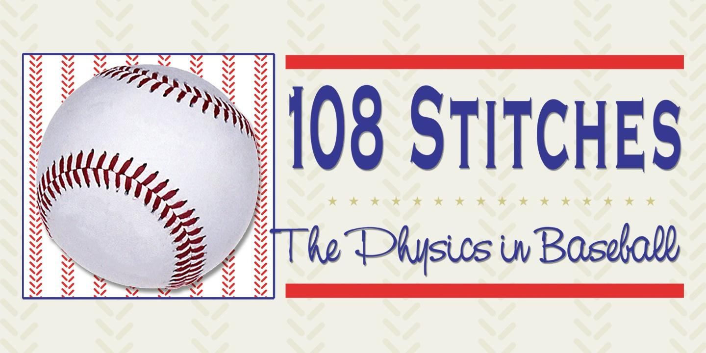108 Stitches: The Physics in Baseball