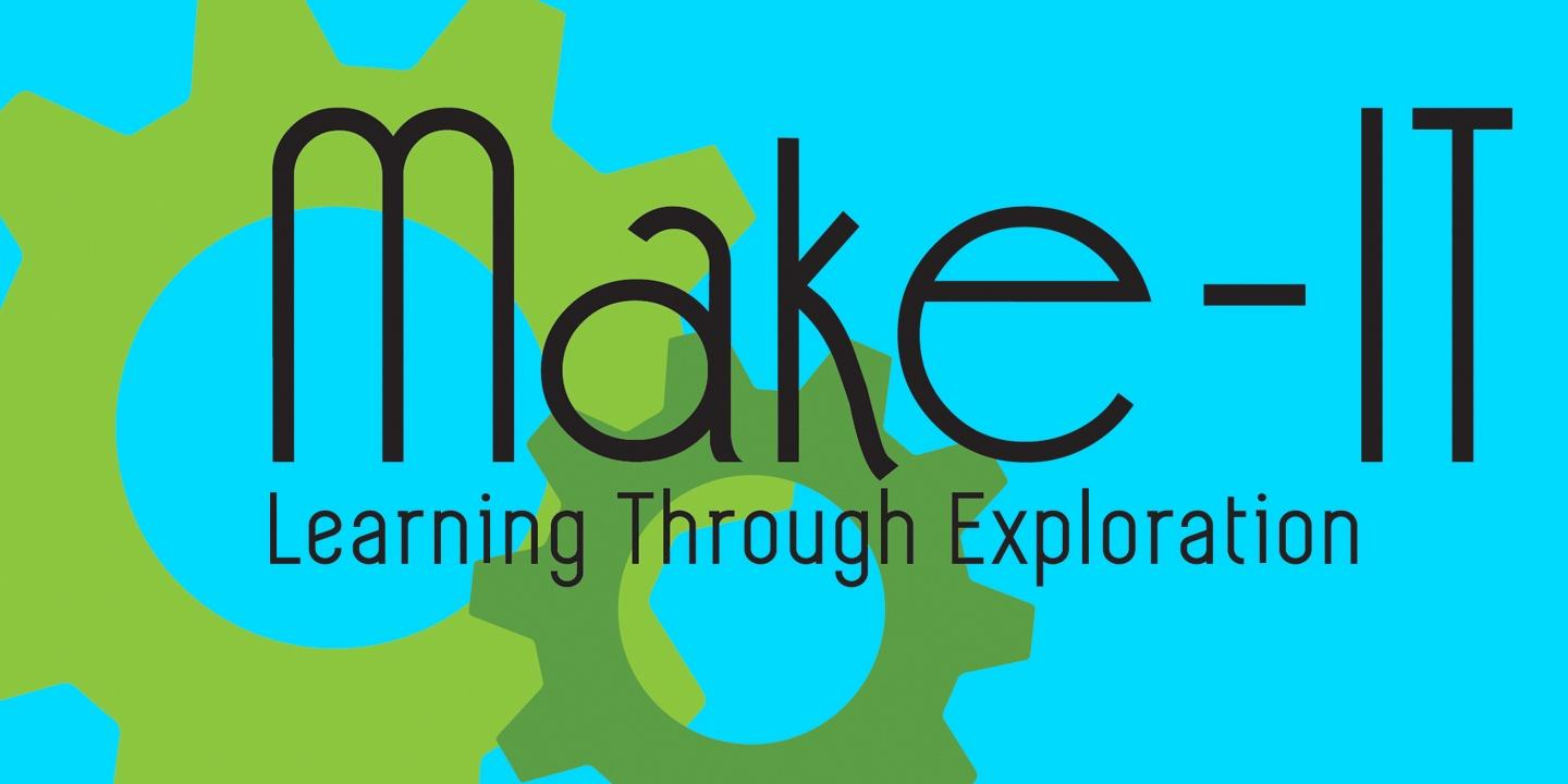 Make-IT: Learning Through Exploration