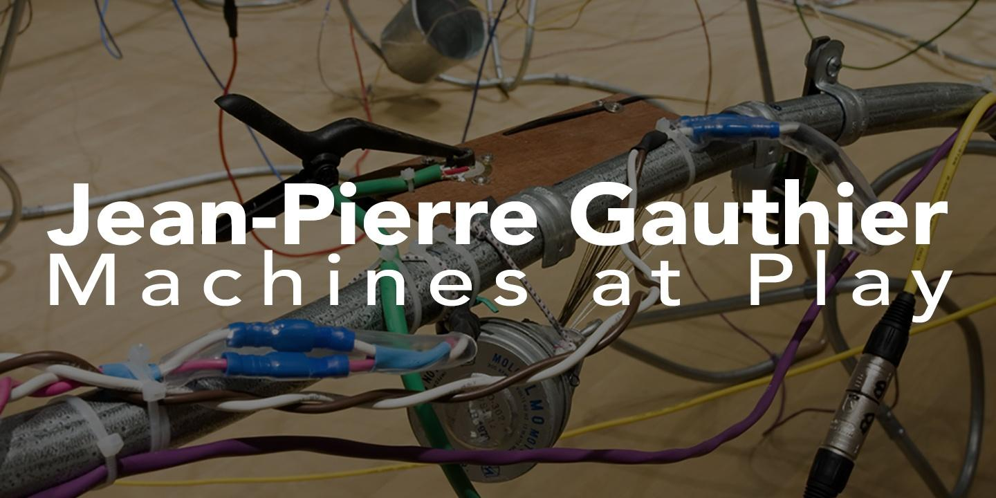 Jean-Pierre Gauthier: Machines at Play