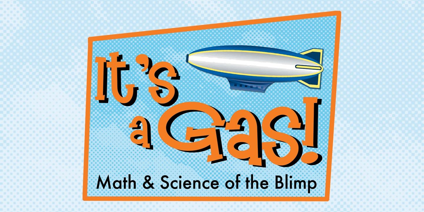 It's a Gas: Math and Science of the Blimp