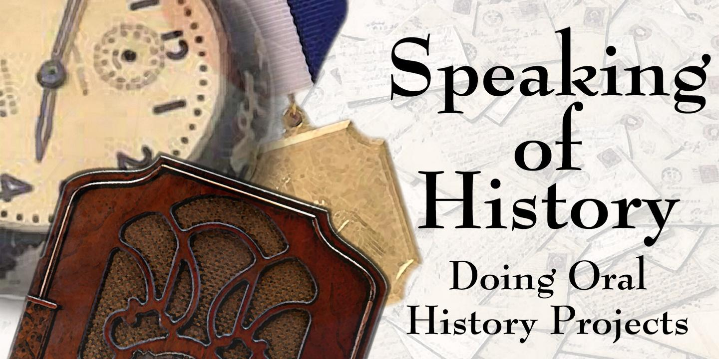 Speaking of History … Doing Oral History Projects