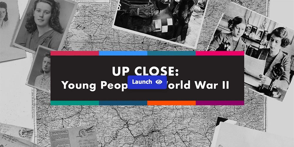 Up Close: Young People in World War II | Youth in WWII