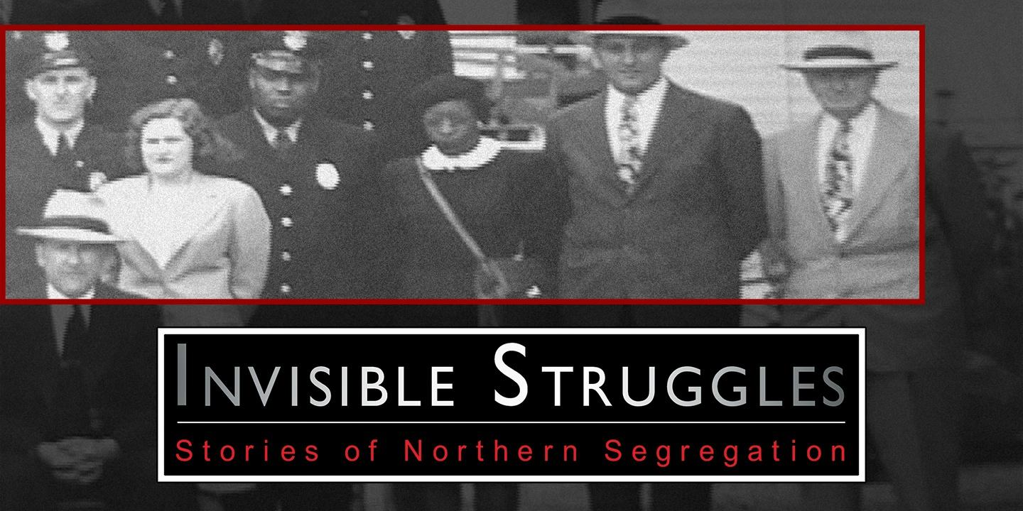 Invisible Struggles: Stories of Northern Segregation