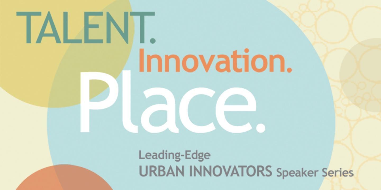 Urban Innovators Speaker Series: University Park Alliance